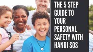 The 5 Step Guide To Your Personal Safety With Handi SOS
